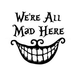 """6 """"ALL MAD HERE vinilo calcomanía pegatina ventana de coche portátil Cheshire Cat Alice Disney"""