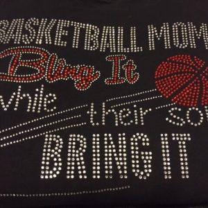 Basketball Moms Bring It -Rhinestone Bling Ladies Tees