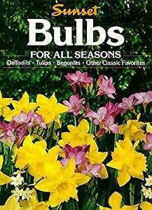 Bulbs for All Seasons Hardcover Sunset Books