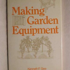 Making Garden Equipment, Gee, Kenneth F., Good Book