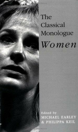 The Classical Monologue: Women: For Women (Monologue and Scene Books),Michael E