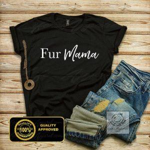 Fur Mama Shirt, Cat Mom Shirts, Gifts For Moms, Animal Shirt, Funny Cat T Shirts