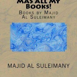 MAS All My Books!: Books by Majid Al Suleimany. MBA 9781533492258 New