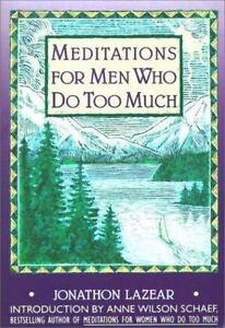 Meditations for Men Who Do Too Much (A Fireside/Parkside Meditation Book)